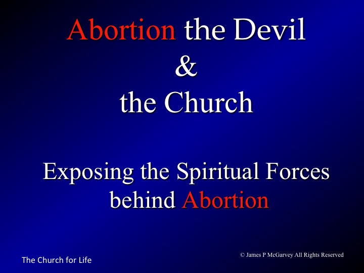 Abortion, the Devil & the Church - Exposing the Spiritual Forces Behind Abortion